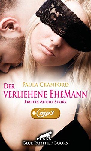 Der verliehene EheMann | Erotik Audio Story | Erotisches Hörbuch: Der Seitensprung wird zum Wendepunkt ... (blue panther books E-Books mit MP3 140)