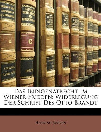 Das Indigenatrecht Im Wiener Frieden: Widerlegung Der Schrift Des Otto Brandt