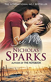 See Me: A stunning love story that will take your breath away (English Edition) van [Sparks, Nicholas]