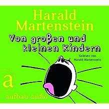 Von großen und kleinen Kindern: Gelesen von Harald Martenstein.
