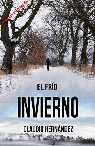 El frío invierno: (Versión extendida) por Claudio Hernández