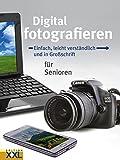 Digital fotografieren: Einfach, leicht verständlich und in Großschrift für Senioren