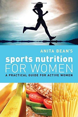 Portada del libro Anita Bean's Sports Nutrition for Women: A Practical Guide for Active Women by Anita Bean (2010-04-01)