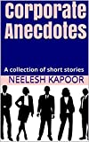 Corporate Anecdotes: A collection of short stories