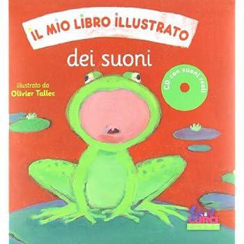 Il Mio Libro Illustrato Dei Suoni. Con Cd Audio