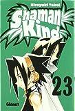 Shaman King 23 by Hiroyuki Takei (2007-06-30)