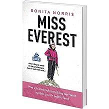 Miss Everest: Wie ich am höchsten Berg der Welt zurück zu mir selbst fand (DuMont Welt - Menschen - Reisen)
