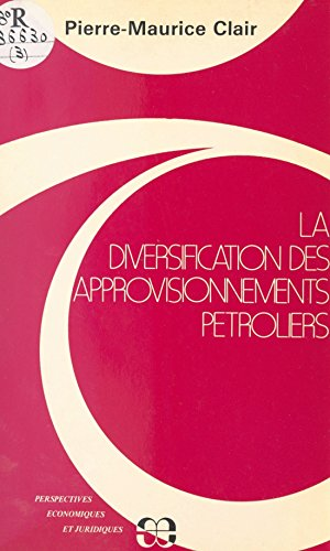 La Diversification des approvisionnements pétroli...