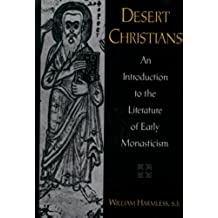 Desert Christians: An Introduction to the Literature of Early Monasticism