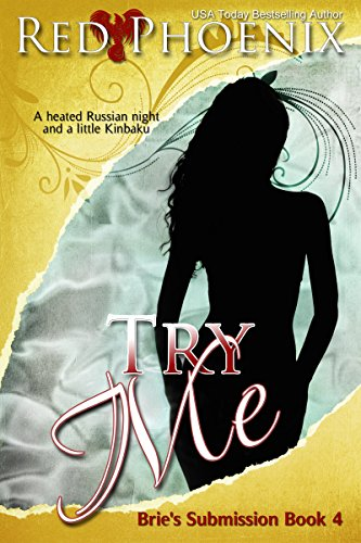 Try Me (Brie's Submission, #4)
