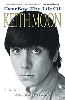 Dear Boy: The Life of Keith Moon von [Fletcher, Tony]