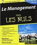 Le Management Pour les Nuls, 3e édition de Thierry BOUDÈS,Bob NELSON ,Peter ECONOMY ( 4 septembre 2014 ) - First; Édition édition revue et augmentée (4 septembre 2014)