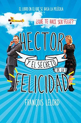 Hector y el secreto de la felicidad por François Lelord