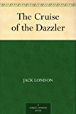 The Cruise of the Dazzler (English Edition)