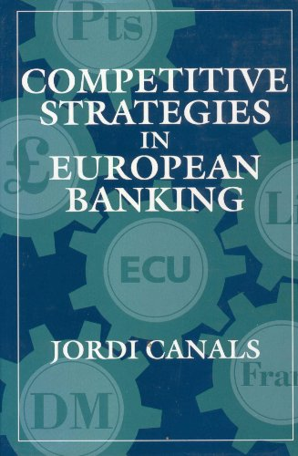 Competitive Strategies in European Banking por Jordi Canals