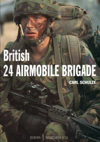 British 24th Airmobile Brigade (Europa Militaria) by Schulze, Carl, Crowood Press (2000) Paperback
