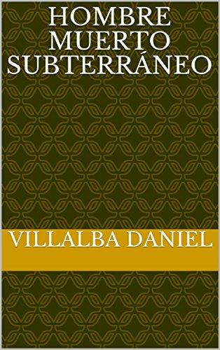 Hombre muerto subterráneo por Villalba Daniel