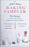 The Atria 2013 Baking Sampler: Recipes from Our Star Chefs for Cookies, Pies, Cakes, and More (English Edition)