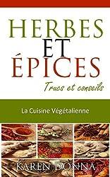 Herbes et épices. (La Cuisine Végétalienne t. 7)