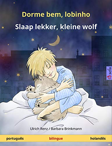 Dorme bem, lobinho – Slaap lekker, kleine wolf (português – holandês). Livro...