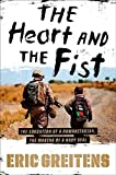 [The Heart and the Fist: The Education of a Humanitarian, the Making of a Navy SEAL] (By: Eric Greitens) [published: July, 2011]