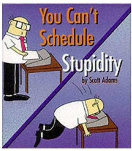 Dilbert: You Can't Schedule Stupidity (Mini Dilbert) por Scott Adams