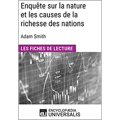 Enquête sur la nature et les causes de la richesse des nations d'Adam Smith: Les Fiches de lecture d'Universalis