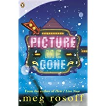 By Rosoff, Meg ( Author ) [ Picture Me Gone By Oct-2014 Paperback