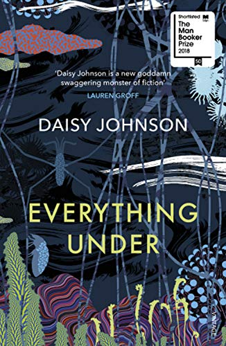 Everything Under: Shortlisted for the Man Booker Prize 2018 (Rex Oedipus Buch)