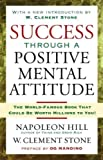 success through a positive mental attitude by stone w clement paperback