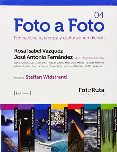 Foto a foto 04 - perfecciona tu tecnica y disfruta aprendiendo (Foto-Ruta) por Rosa Isabel Vazquez