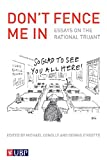 Don't Fence Me In: Essays on the Rational Truant: The Empty Desk Syndrome