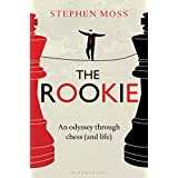 The Rookie: An Odyssey Through Chess and Life