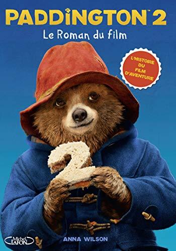 Paddington 2 Le roman du film par Anna Wilson