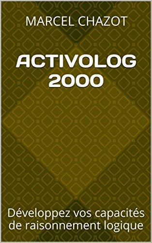 ACTIVOLOG 2000: Dveloppez vos capacits de raisonnement logique