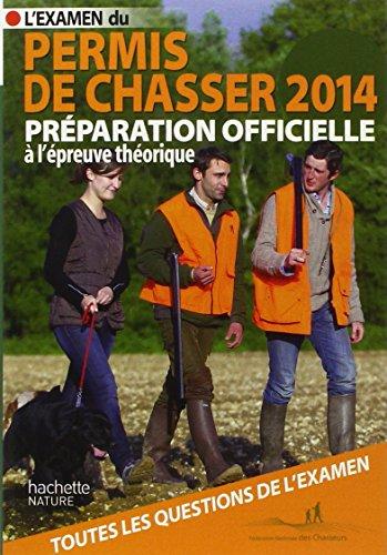 L'examen du permis de chasser 2014: Prparation officielle