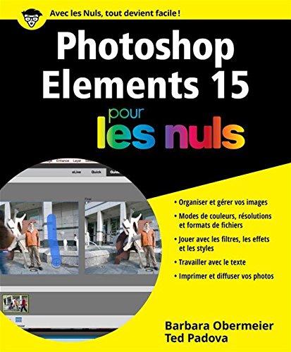 Photoshop Elements 15 pour les Nuls grand format, édition macOS et Windows