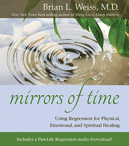 Mirrors of Time by Brian L Weiss M.D.