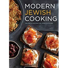 Modern Jewish Cooking: Recipes & Customs for Todays Kitchen