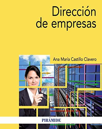 Dirección de empresas (Economía Y Empresa) por Ana María Castillo Clavero