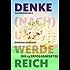 Denke (nach) und werde reich: Die 13 Erfolgsgesetze - Vollständige und ungekürzte Ebook-Ausgabe