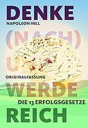 Denke (nach) und werde reich: Die 13 Erfolgsgesetze - Vollständige und ungekürzte Ebook-Ausgabe (German Edition)