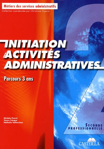 Initiation aux activités administratives 2e professionnelle : Parcours 3 ans
