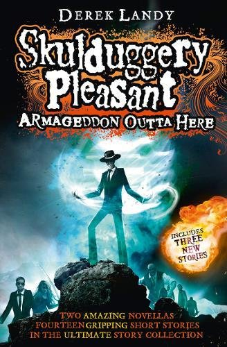 Armageddon Outta Here - The World Of Skulduggery P (Skulduggery Pleasant 8.5)