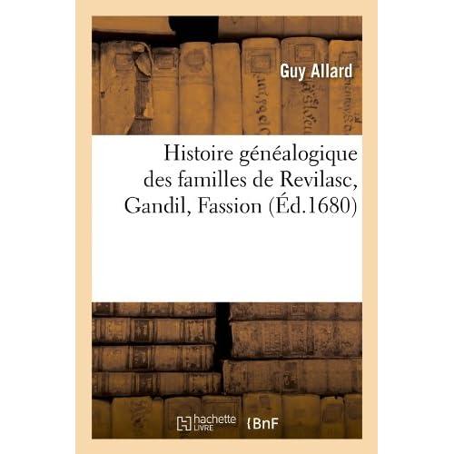 Histoire généalogique des familles de Revilasc, Gandil, Fassion, (Éd.1680)