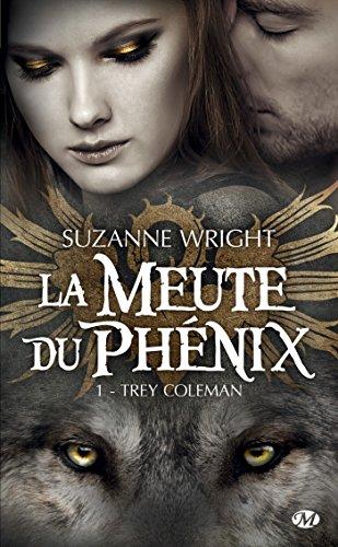 Trey Coleman: La Meute du phénix, T1 (BIT-LIT) (French Edition)