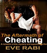 The Aftermath of Cheating: A romantic crime, mystery and suspense thriller (Book two in the Tales of Lies and Infidelity) (A tale of lies and Infidelity 2)
