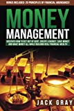 Money Management: Discover How to Get Out of Debt, Create a Budget, Save Money and Make Money All While Building Real Financial Wealth
