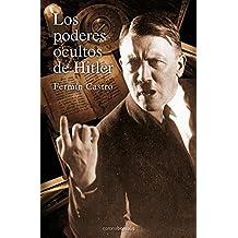 Los Poderes Ocultos De Hitler (La Historia Silenciada)