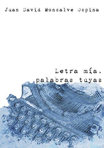 Letra mía, palabras tuyas por Juan David Monsalve Ospina